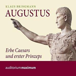 Augustus. Erbe Caesars und erster Prinzeps Hörbuch