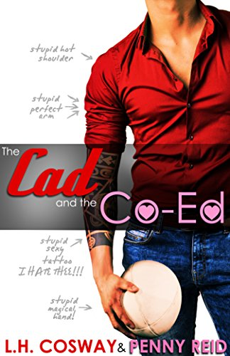 The Cad and the Co-Ed (Rugby Book 3) by [Reid, Penny, Cosway, L.H.]
