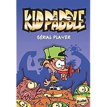 KID PADDLE T.01 : SERIAL PLAYER