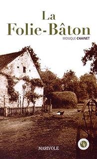 La Folie-Bâton : histoire d'une quête