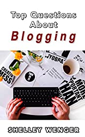 Your Questions Answered: Top Questions About Blogging
