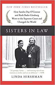 Sisters in Law: How Sandra Day O'Connor and Ruth Bader ...