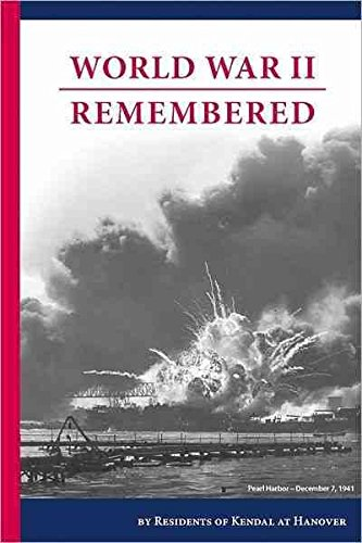 Download By Kendal at Hanover Residents Associa - World War II Remembered (2012-02-23) [Paperback] pdf epub