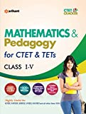 CTET & TETs for Class I-V  Mathematics & Pedagogy