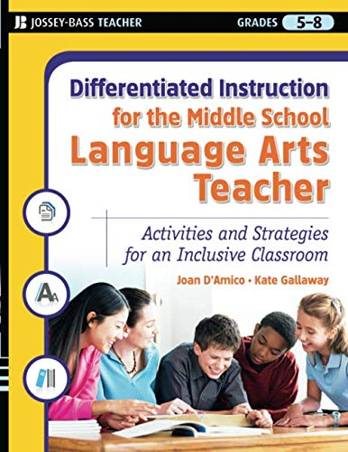 (Differentiated Instruction for the Middle School Language Arts Teacher: Activities and Strategies for an Inclusive Classroom)