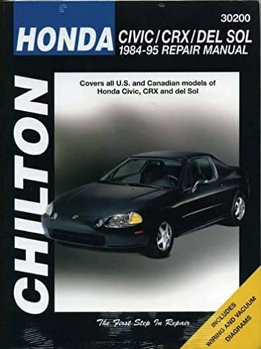 honda civic crx and del sol 1984 95 repair manual chilton rh amazon com 2013 Honda Civic Station Wagon 2012 honda civic manual book