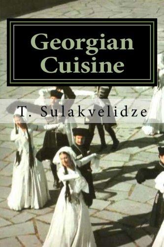 Georgian Cuisine by Mr. T. P. Sulakvelidze