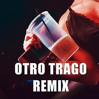 Otro trago remix mp3