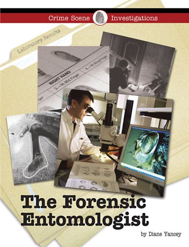 Read Online The Forensic Entomologist (Crime Scene Investigations) PDF