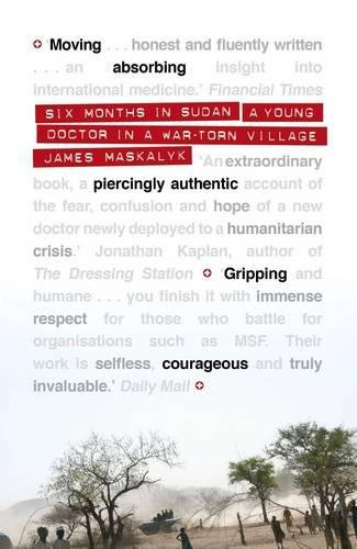 Download Six Months in Sudan: A Young Doctor in a War-torn Village pdf epub