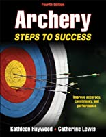 Archery 4th Edition: Steps to Success (Steps to Success Sports)