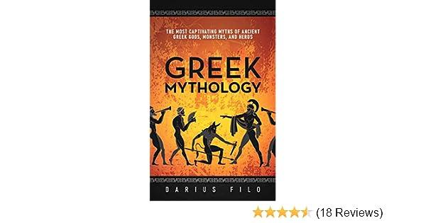 Greek Mythology: The Most Captivating Myths of Ancient Greek Gods, Monsters, and Heros