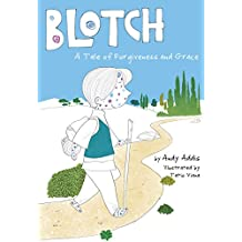 Blotch: A Tale of Forgiveness and Grace
