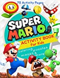 Super Mario Activity Book for Kids: Coloring, Mazes, Puzzles and More (70 Activity Pages)