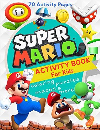 Super Mario Activity Book for Kids: Coloring, Mazes, Puzzles and More (70 Activity -