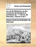 La Vie de Marianne, Ou les Aventures de Madame la Comtesse de *** Par M de Marivaux, Pierre Carlet De Chamblain De Marivaux, 1140955527