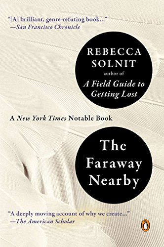 The Faraway Nearby (Rebecca Solnit Men Explain Things To Me)