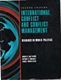 International Conflict and Conflict Management, Matthews, Robert O. and Rubinof, Arthur G., 0134716655