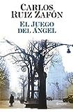 El Juego del Ángel (El Cementerio de los Libros Olvidados)