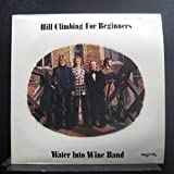 Water Into Wine Band - Hill Climbing For Beginners - Lp Vinyl Record