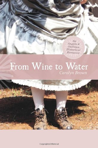 Pdf Romance From Wine to Water (An Angels & Outlaws Historical Romance)
