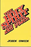 The Holy Spirit, His Gifts and Power, John Owen, 0825434130