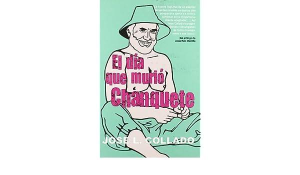El Día Que Murió Chanquete (Spanish Edition): Jose L. Collado: 9788488052346: Amazon.com: Books