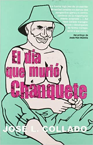 El Día Que Murió Chanquete (Spanish Edition): Jose L. Collado: 9788488052346: Amazon.com: Books
