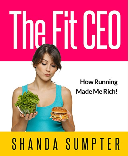 Download PDF The Fit CEO - How Running Made Me Rich