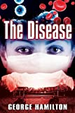 The Disease, George Hamilton, 0956686168