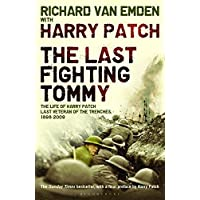 The Last Fighting Tommy: The Life of Harry Patch, The Oldest Surviving Veteran of the Trenches