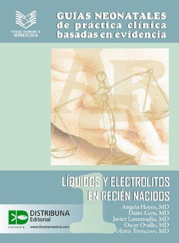 Guías neonatales No. 1: Líquidos y electrolitos en recién nacidos ...