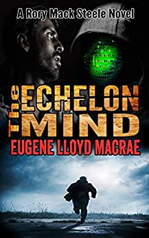 The Echelon Mind (A Rory Mack Steele Novel Book 7) by [MacRae, Eugene Lloyd]