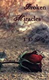 Broken Miracles : Poems about Love, Life, and Loss, , 097780190X