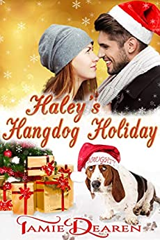 Haley's Hangdog Holiday (Holiday, Inc. Christian Romance Book 2) by [Dearen, Tamie]