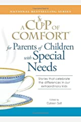 A Cup of Comfort for Parents of Children with Special Needs: Stories that celebrate the differences in our extraordinary kids Paperback