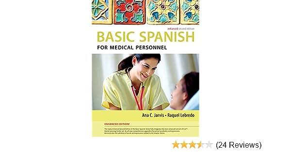 Amazon Basic Spanish For Medical Personnel Enhanced 2nd Edition 9781285052182 Ana C Jarvis Raquel Lebredo Books
