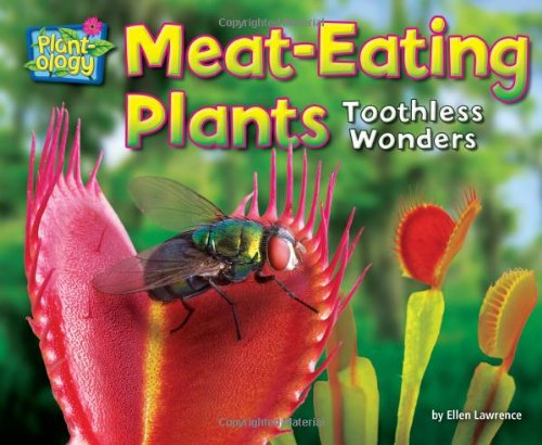 Download Meat-Eating Plants: Toothless Wonders (Plant-ology) PDF