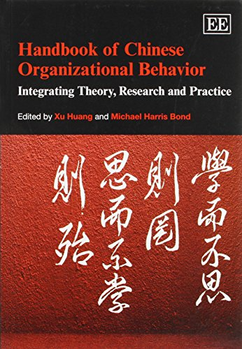 Handbook of Chinese Organizational Behavior: Integrating Theory, Research and Practice (Research Handbooks in Business a