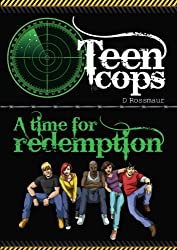 Teen Cops (A Time for Redemption Book 1)