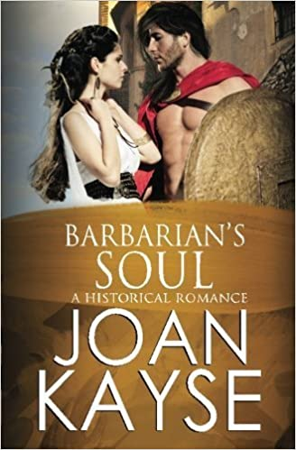 Barbarian's Soul: A Historical Romance by Joan Kayse (2013-09-01)