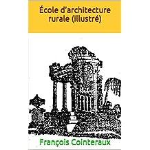 École d'architecture rurale (illustré) (French Edition)