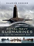 Royal Naval Submarines 1901 - Present, Maurice Cocker, 1844157334