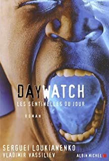 Les sentinelles [2] : Day watch : les sentinelles du jour, Loukianenko, Sergueï