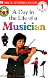 DK Readers a Day in the Life of a Musician Level 1, Linda Hayward and Dorling Kindersley Publishing Staff, 0789479532