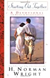 Starting Out Together Couples Devotional, H. Norman Wright, 0830719016