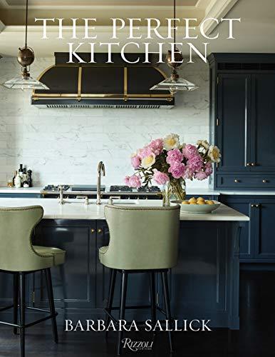 The Perfect Kitchen by Barbara Sallick (Rizzoli, 2020) book cover.