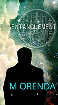 Entanglement: A Science Fiction Thriller by [Orenda, M]