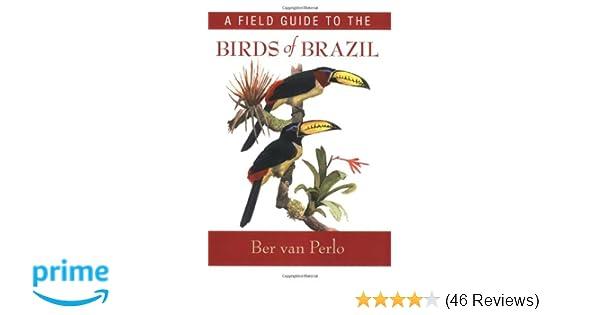 A Field Guide To The Birds Of Brazil Ber Van Perlo 9780195301557 Amazon Books