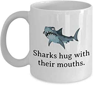 Funny Shark Mug - Marine Biologist Gift - Shark Lover Present - Marine Biology Gift - Sharks Hug With Their Mouths